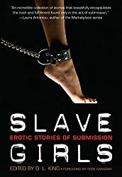 Slave Girls: Erotic Stories of Submission by D. L. King
