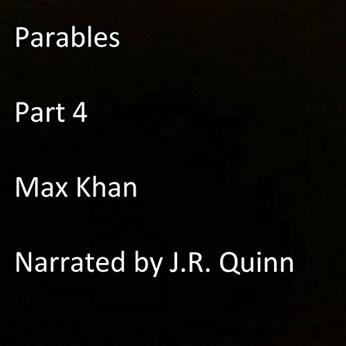 Parables: Part 4 Audiobook By Max Khan cover art