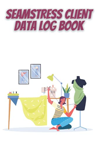 Compare Textbook Prices for Seamstress client data log book: Client Tracking Address & Appointment Book to Record Customer Information Sewing Projects Planner for Seamstress, Tailor, Dressmaker and Fashion Designer  ISBN 9798540185363 by Norman, Bentley