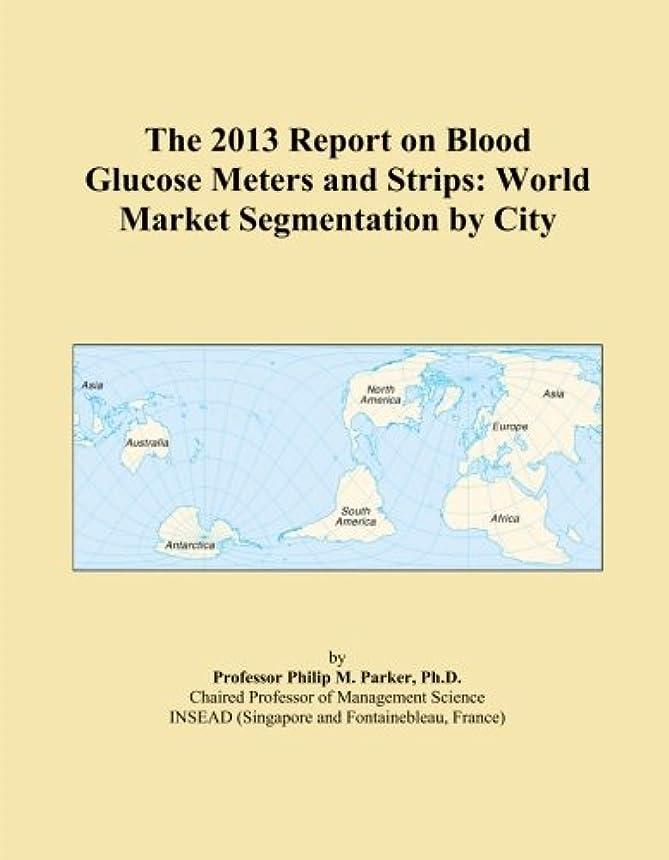 常習的非難する共和党The 2013 Report on Blood Glucose Meters and Strips: World Market Segmentation by City