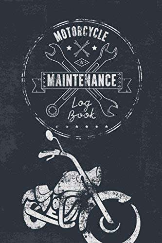 Motorcycle Maintenance Log Book: Motorbike Repair, Maintenance and Service Record Book Gift for Motorcycle Owner, Motorcyclist, Dirt Bike and Motocross Rider with Parts List and Mileage Log