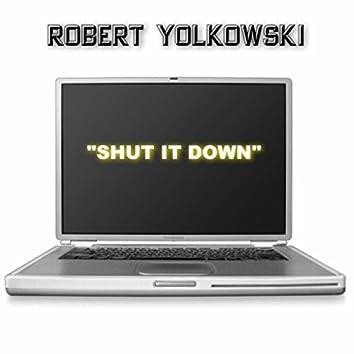 Shut It Down