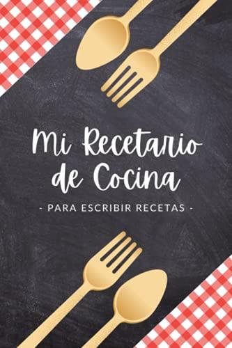 Mi Recetario de Cocina (para escribir recetas): Recetario de cocina en blanco con índice para anotar hasta 100 recetas | Libreta o cuaderno para ... en tamaño A5 aprox. | Mis recetas favoritas