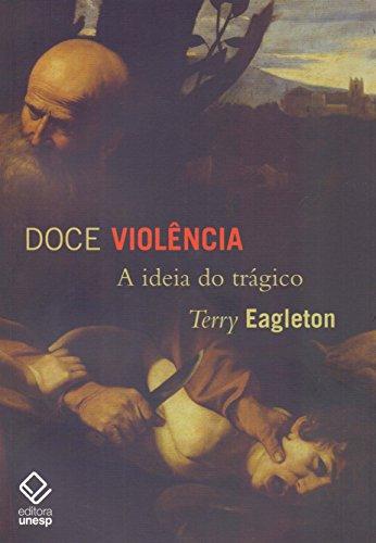 Doce violência: A ideia do trágico