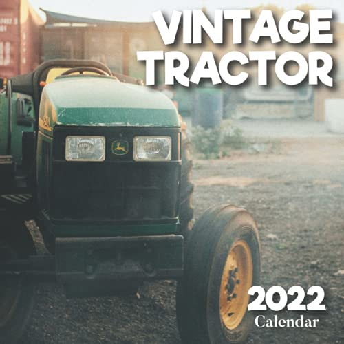 Vintage Tractor Calendar 2022: A Monthly and Weekly 12 Months Calendar 2022 With Pictures of the Vintage Tractor For Desk, Office to Write in ... Ideas For Men, Women, Girls, Boys in Bulk