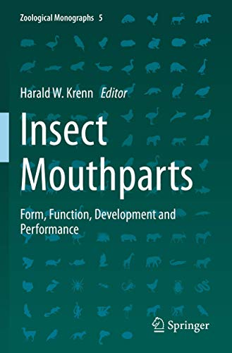 Insect Mouthparts: Form, Function, Development and Performance: 5 (Zoological Monographs)
