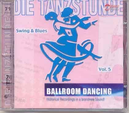 Ballroom Dancing Vol 5 - Swing & Blues - Swingin the Blues