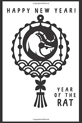 Happy new year! Year of the rat.: Blank daily and weekly calendar for the whole Chinese year of the rat 2020, to organize your life day by day! ... Unique white and black cover design.