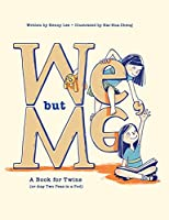 We, but Me: A Book for Twins (or Any Two Peas in a Pod)