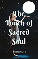 The Touch of Sacred Soul