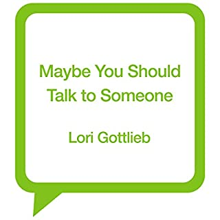 Maybe You Should Talk to Someone                   By:                                                                                                                                 Lori Gottlieb                           Length: 16 hrs     Not rated yet     Overall 0.0