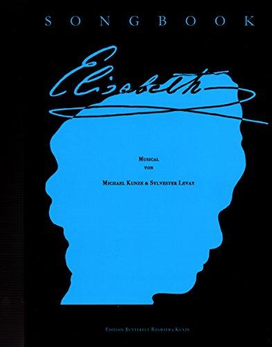 ELISABETH - Das Musical Songbook mit Bleistift - Die Songs des erfolgreichen Musicals von Michael Kunze und Sylvester Levay arrangiert für Gesang, Klavier und Gitarre (Noten/sheet music)