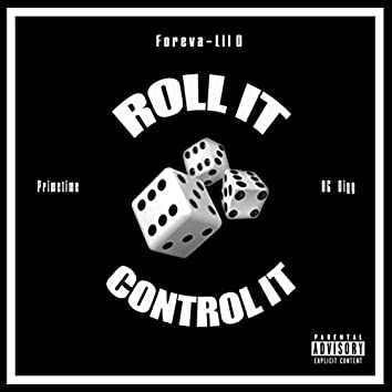 Roll It Control It (feat. Primetime & OG Digg)