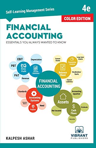 Compare Textbook Prices for Financial Accounting Essentials You Always Wanted To Know Color Self Learning Management Colour ed. Edition ISBN 9781949395280 by Publishers, Vibrant,Ashar, Kalpesh