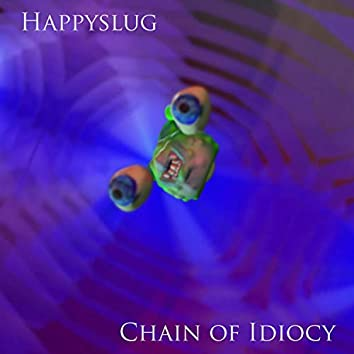 Chain of Idiocy
