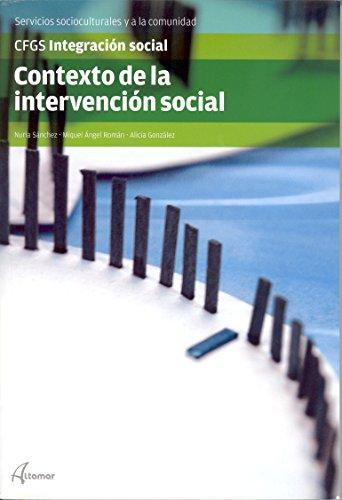 CONTEXTO DE LA INTERVENCION SOCIAL (CFGS INTEGRACIÓN SOCIAL)