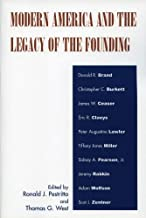 Modern America and the Legacy of Founding