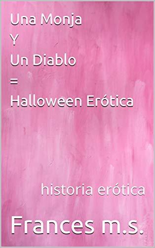 Una Monja Y Un Diablo= Halloween Erótica: historia erótica