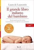 Il grande libro italiano del bambino: Dai più grandi specialisti italiani le informazioni e i consigli per la cura del lattante