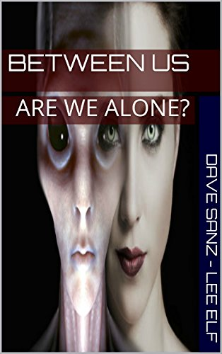 Between Us: Are We Alone? (English Edition)