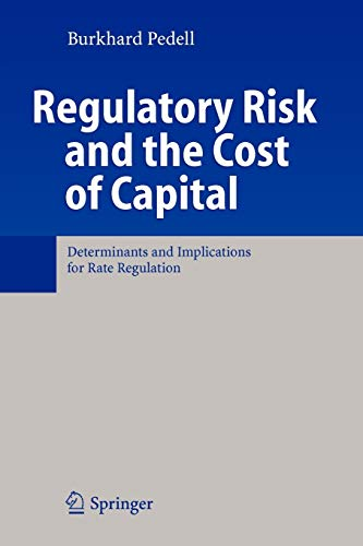 Regulatory Risk and the Cost of Capital: Determinants and Implications for Rate Regulation