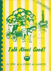 Talk About Good! - Le Livre de Cuisine des Acadiens