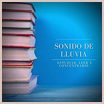 Sonido de Lluvia: Estudiar, Leer y Concentrarse
