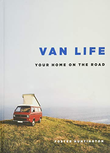 Van Life: Your Home on the Road [Lingua Inglese]