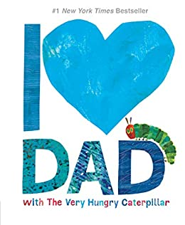 I Love Dad with The Very Hungry Caterpillar (The World of Eric Carle) by [Eric Carle]