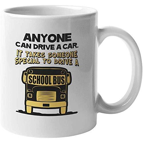 Porseleinen Beker Iedereen Kan Rijden Een Auto Het kost Iemand Om Een School Bus Koffie Thee Cadeau Mok voor School Bus Bestuurders Autoist en Professionele Drivers 11oz