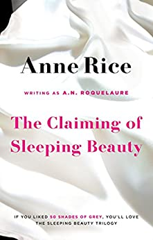 The Claiming Of Sleeping Beauty: Number 1 in series by [A.N. Roquelaure, Anne Rice]