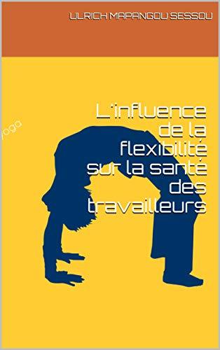 Couverture du livre L'influence de la flexibilité sur la santé des travailleurs