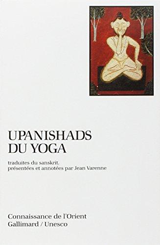 Upanishads du yoga (Connaissance de l'Orient, format poche - indienne)