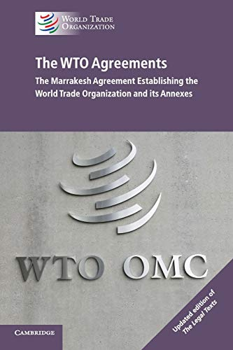 The WTO Agreements: The Marrakesh Agreement Establishing the World Trade Organization and its Annexes
