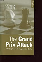 The Grand Prix Attack: Attacking Lines with f4 Against the Sicilian