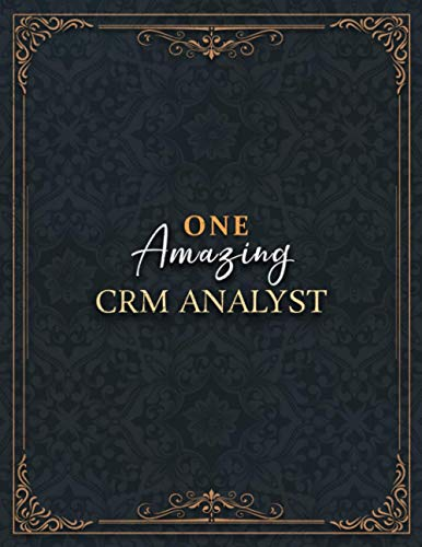 Crm Analyst Notebook - One Amazing Crm Analyst Job Title Working Cover Lined Journal: 8.5 x 11 inch, Planning, Appointment , 21.59 x 27.94 cm, High ... Budget, Do It All, Over 100 Pages, Daily, A4