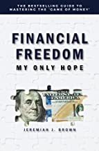 Best financial freedom my only hope Reviews