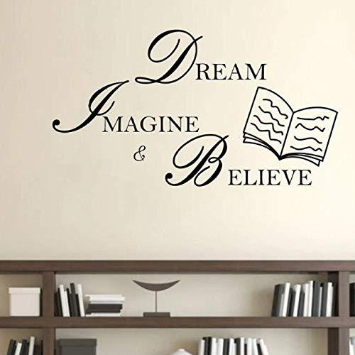 Traum Imagine glauben, Wandtattoo Bücher Motivation Zitate Studie Leseraum Bücher Shop Interior Decor Vinyl Fenster Aufkleber 57x31 cm