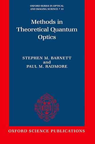 Methods in Theoretical Quantum Optics (Oxford Series in Optical and Imaging Sciences Book 15) (English Edition)