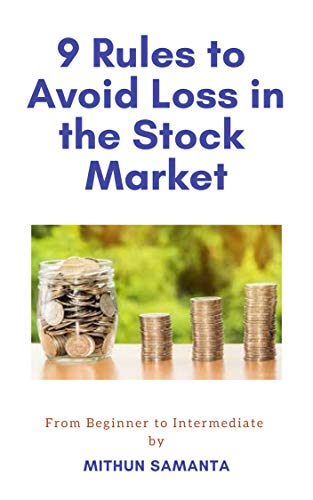 9 Rules to Avoid Loss in the Stock Market: From Beginner to Intermediate (Stock Market Trading)