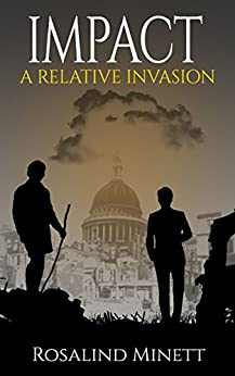 Impact (A Relative Invasion Book 4) by [Rosalind Minett]