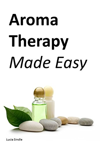 AROMA THERAPY MADE EASY (English Edition)
