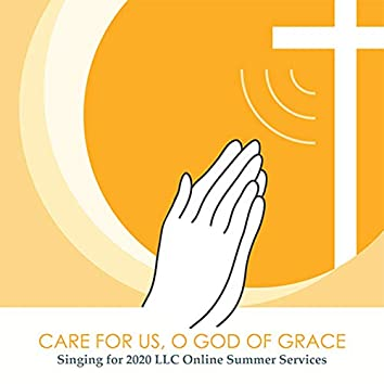 Care for Us, O God of Grace (feat. Liisa Keranen)