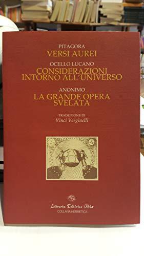 Versi aurei-Considerazioni intorno all'universo-La grande opera svelata