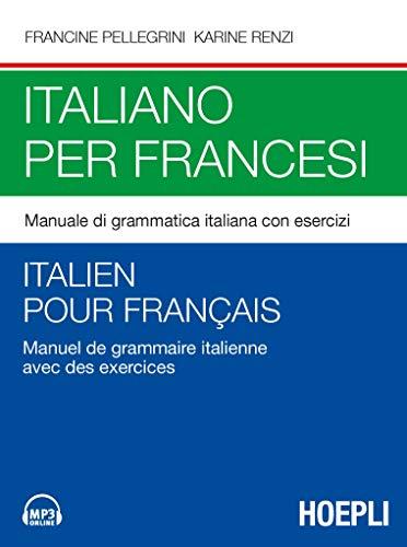 Italiano per francesi. Manuale di grammatica italiana con esercizi