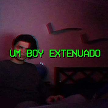 Um Boy Extenuado
