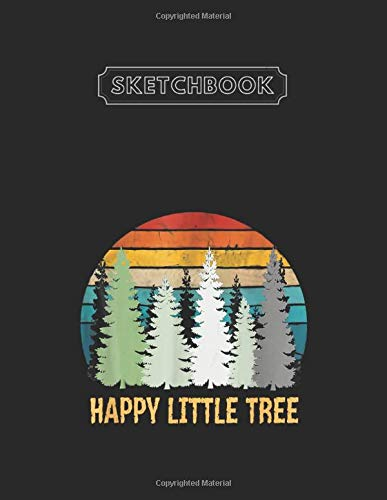 Sketchbook: Happy Little Tree Best 80S Retro Outfit Gifts Unlined Large Size 8.5'' x 11'' Sketchbook 111 Pages White Paper Blank Journal with Black Cover Cute Gifts for Kids - Baby and Students