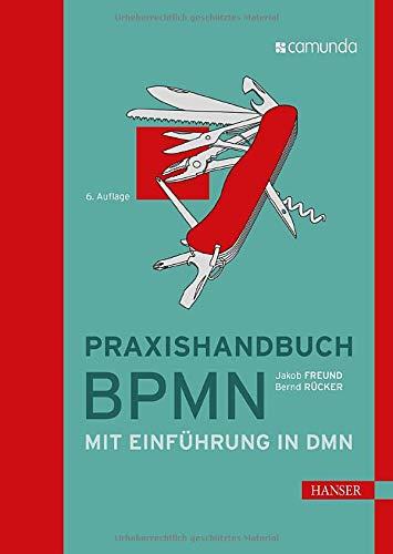 Praxishandbuch BPMN: Mit Einführung in DMN