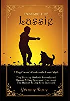 In Search of Lassie: A Dog Owners Guide to the Lassie Myth
