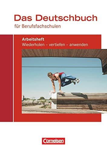 Das Deutschbuch für Berufsfachschulen - Allgemeine Ausgabe: Arbeitsheft mit Lösungen